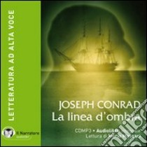 La linea d'ombra. Audiolibro. CD Audio formato MP3. Con e-text. Ediz. integrale  di Conrad Joseph