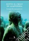 Sotto il cielo di Lampedusa libro