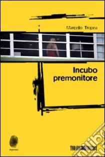 Incubo premonitore libro di Tropea Marcello