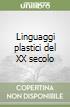 Linguaggi plastici del XX secolo