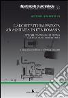 L'architettura privata ad Aquileia in età romana. Atti del Convegno di studio (Padova, 21-22 febbraio 2011) libro
