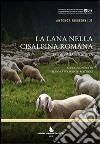 La lana nella Cisalpina romana. Economia e società. Studi in onore di Stefania Pesavento Mattioli libro