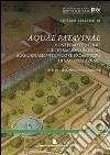 Aquae Patavinae. Montegrotto e il termalismo in Italia. Aggiornamenti e nuove prospettive di valorizzazione libro
