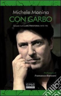 Con Garbo. Con CD Audio libro di Monina Michele