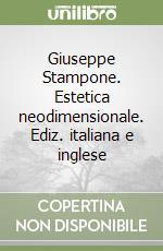 Giuseppe Stampone. Estetica neodimensionale. Ediz. italiana e inglese libro di Tolve Antonello