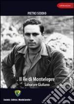 Il re di Montelepre. Salvatore Giuliano libro