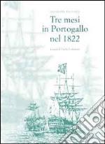 Tre mesi in Portogallo nel 1822