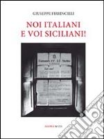 Noi italiani e voi siciliani!