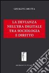 La devianza nell'era digitale tra sociologia e diritto libro