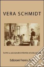 Scritti su psicoanalisi infantile ed educazione libro