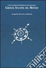 Grande atlante del mondo. Geografia del terzo millennio. Enciclopedia multimediale monografica. Ediz. illustrata libro