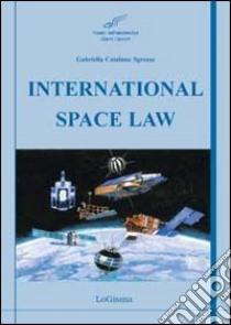 International Space Law libro di Catalano Sgrosso Gabriella
