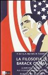 La filosofia di Barack Obama. La democrazia in America alla vigilia delle Presidenziali 2012 libro