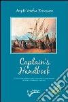 Captain's Handbook. Guida alla preparazione degli esami per il conseguimento dei titoli professionali marittimi libro