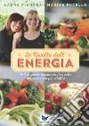 Le ricette dell'energia. 140 proposte vegane crude e cotte per vivere con più vitalità libro