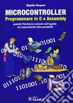 Microcontroller. Programmare in C e Assembly libro