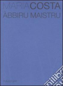 Àbbiru maistru libro di Costa Maria