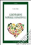 Alimentazione naturale e consapevole libro