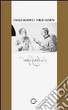 Carlo Scarpa & Tobia Scarpa... dialogo sospeso. Ediz. multilingue libro