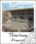 Pompei teatro. Stato attuale e ricostruzione. Ediz. multilingue libro