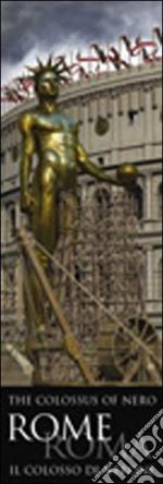 Roma. Il colosso di Nerone. Ediz. multilingue libro