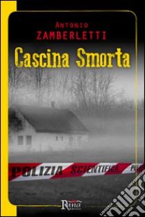Cascina smorta libro di Zamberletti Antonio