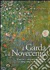 Il Garda e il Novecento. Momenti e ricognizioni nell'arte della prima met� del secolo
