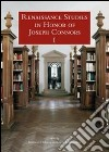 Renaissance studies in honor of J. Connors