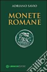 Monete romane libro di Savio Adriano