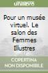 Pour un mus�e virtuel. Le salon des Femmes Illustres