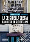 Ellada 2013. la crisi della Grecia racontata dai suoi cittadini libro