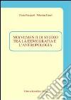 Mo(vi)menti di studio tra la demografia e l'antropologia libro