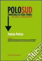 Polo Sud. Semestrale di Studi Storici (2013). Ediz. italiana, inglese, francese e spagnola. Vol. 2: Polizia-Polizei libro