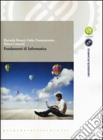 Fondamenti di informatica libro di Botteri Riccardo - Donatantonio Fabio - Ceracchi Marco