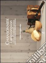 Chansonnier Laripionpion. Canti e musiche territoriali valdostane. Ediz. multilingue