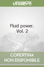 Fluid power (2) libro di Nervegna Nicola - Rundo Massimo