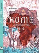 Home. In viaggio con un'africana bianca attraverso più di un secolo di Storia libro