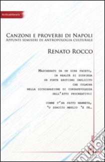 Comme facette mammeta. Canzoni e proverbi di Napoli. Appunti semiseri di antropologia culturale libro di Rocco Renato