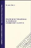 Politiche internazionali su energia e cambiamenti climatici libro