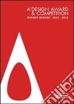 A Design Award winning entries 2012-2013. Ediz. illustrata