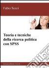 Teoria e tecniche della ricerca politica con SPSS libro