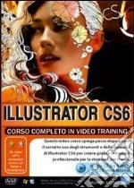 Illustrator CS6 corso completo. Corso in video training. DVD-ROM libro