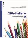 Stile italiano. Corso di lingua italiana per stranieri per lo sviluppo delle abilit� per la produzione orale e scritta. Con CD Audio