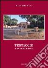 Testaccio. Il XX rione di Roma
