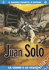 La carne e la scabbia. Juan Solo (3) libro di Jodorowsky Alejandro - Bess Georges
