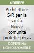 Architetture S/R per la sanità. Nuove comunità protette per disabili mentali libro