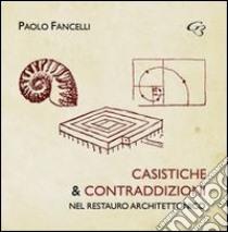 Casistiche e contraddizioni nel restauro architettonico libro di Fancelli Paolo