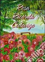 Rosa ricorda Codevigo. 2003-2013 libro