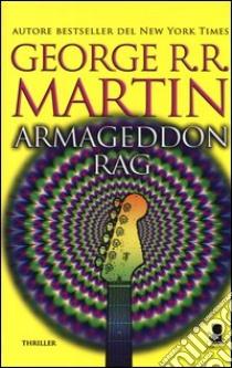Armageddon Rag libro di Martin George R.