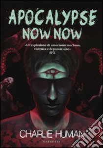 Apocalypse now now libro di Human Charlie